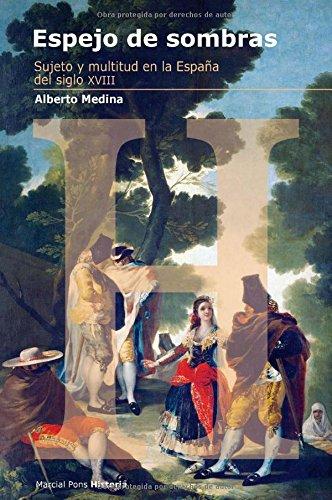 9788492820016: ESPEJO DE SOMBRAS: Sujeto y multitud en la España del siglo XVIII (Estudios)