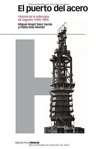 9788492820085: PUERTO DEL ACERO, EL: Historia de la siderurgia de Sagunto (1900-1984) (Estudios)