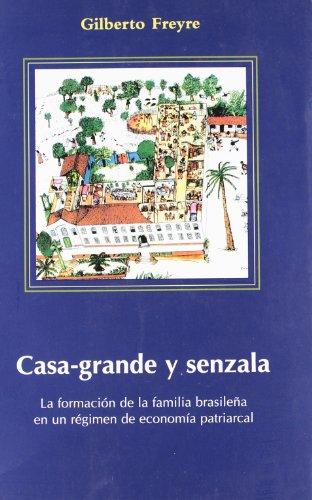 Casa Grande y Senzala (Paperback): Gilberto Freyre