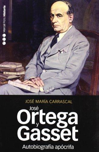 9788492820177: Autobiografía Apócrifa de José Ortega y Gasset (Spanish Edition)