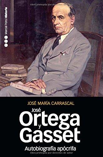 9788492820351: AUTOBIOGRAFIA APOCRIFA DE JOSE ORTEGA Y GASSET(9788492820351)
