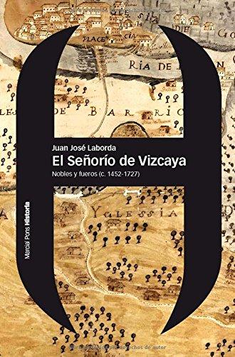 9788492820801: El Señorío De Vizcaya. Nobles Y Fueros (C. 1452-1727) (Estudios)