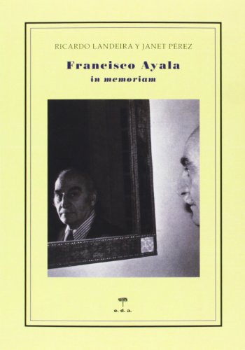 9788492821600: Francisco Ayala. In memoriam