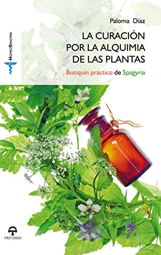 9788492822874: La curación por la Alquimia de las Plantas (Medicina Integrativa)