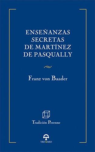 9788492822980: Enseñanzas secretas de Martínez de Pasqually: (Tradición Perenne)