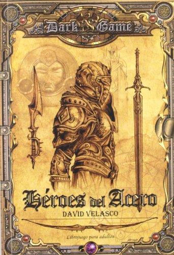 9788492826421: Héroes Del Acero (Dark Game (mundos Epicos))