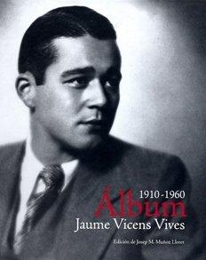 9788492827367: Album, Jaume Vicens Vives, 1910-1960
