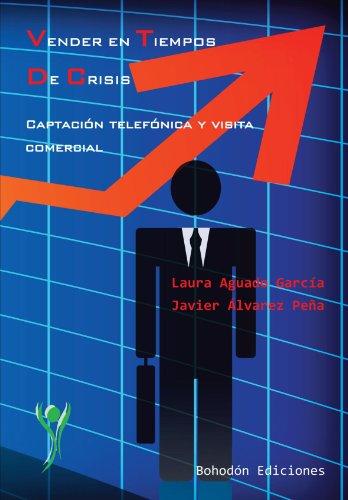 9788492828678: Vender En Tiempos De Crisis. Captación Telefónica Y Comercial (Ventas Coaching)