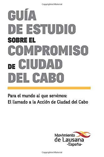 9788492836505: Guía de estudio sobre el compromiso de Ciudad del Cabo (Spanish Edition)