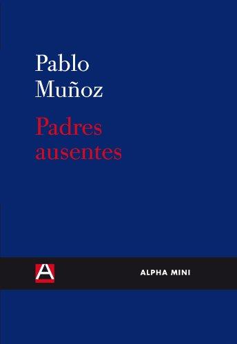9788492837151: Padres Ausentes (ALPHA MINI)