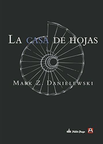 La casa de hojas (Spanish Edition): Danielewski, Mark Z.