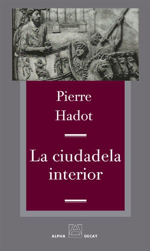 La ciudadela interior (Spanish Edition) (8492837470) by Pierre Hadot