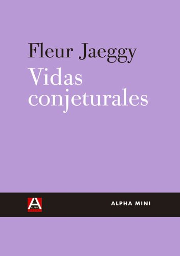 9788492837601: Vidas conjeturales (Alpha Mini) (Spanish Edition)