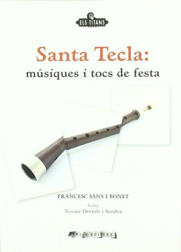 9788492839575: Santa Tecla: Musiques I Tocs De Festa (Els Titans)