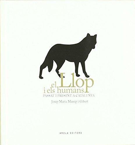 9788492839940: Llop I Els Humans, El (Fora de col·lecció)