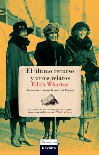 El último recurso y otros relatos (Reencuentros: Edith Wharton