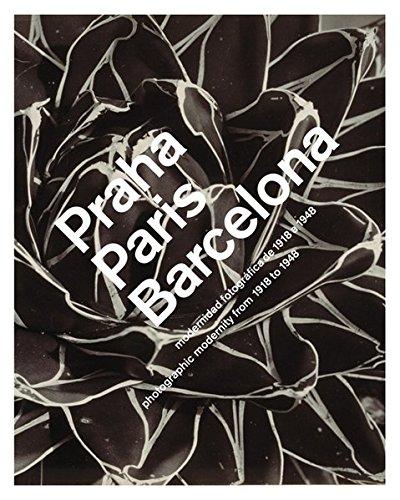 9788492841028: Praha, Paris, Barcelona: Modernidad fotografica de 1918 a 1948 / Photographic Modernity 1918-1948