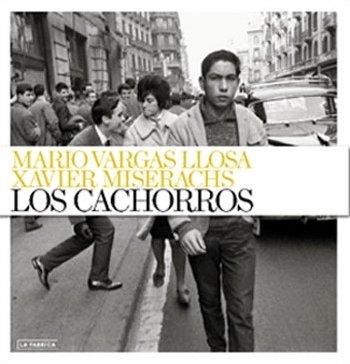 9788492841318: Los cachorros. Xavier Miserachs. Mario Vargas Llosa