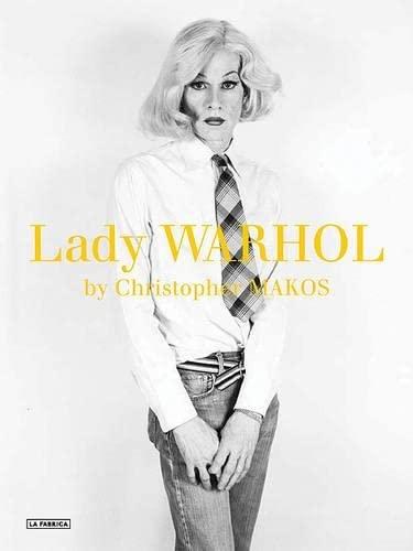 Lady Warhol by Christopher Makos.: Anaut, Alberto (Editor):