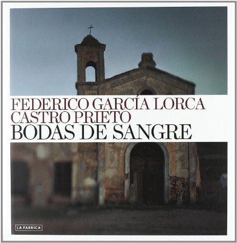 Bodas de Sangre: Garcia Lorca Federico Y PRIETO CASTR