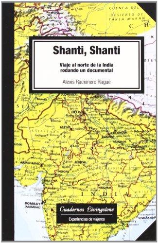 9788492846009: Shanti, Shanti. Viaje al norte de la India rodando un documental: 8 (niberta - Cuadernos Livingstone)