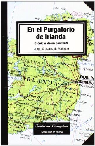 9788492846016: En el Purgatorio de Irlanda. Crónicas de un penitente (niberta - Cuadernos Livingstone)