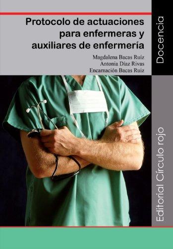 9788492849130: Protocolo De Actuaciones Para Enfermeras Y Auxiliares De Enfermería