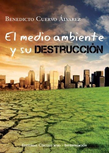 9788492849345: El Medio Ambiente y Su Destrucción (Spanish Edition)