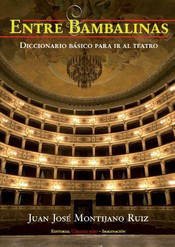 9788492849666: Entre Bambalinas: Diccionario básico para ir al teatro (Spanish Edition)