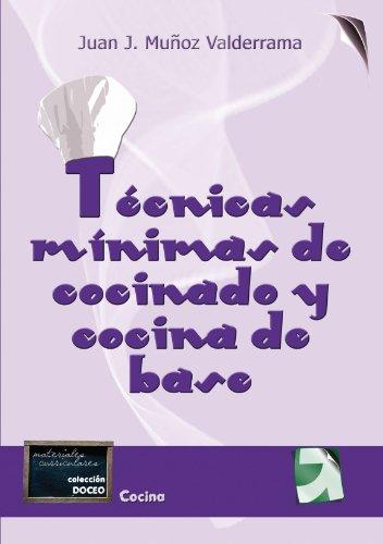 9788492850488: Tecnicas M�nimas De Cocinado Y Cocina De Base