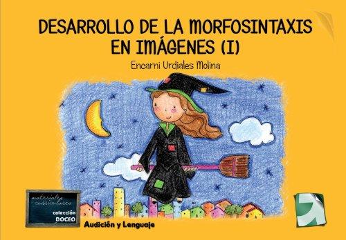 9788492850570: Desarrollo de la Morfosintaxis en Imagenes (I)
