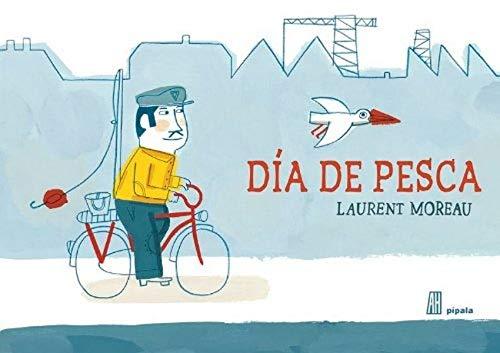 9788492857364: Dia De Pesca (Pipala)
