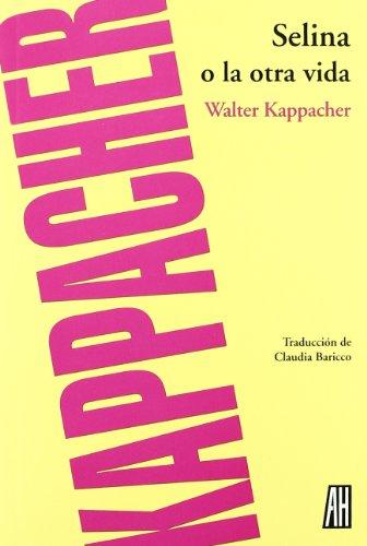 Selina o la otra vida: WALTER KAPPACHER