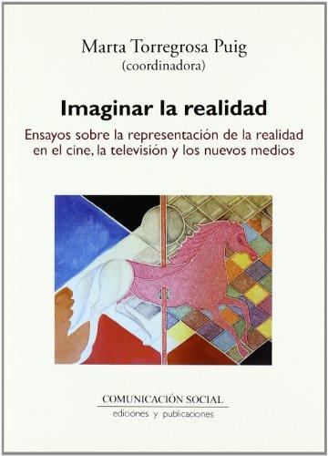 9788492860371: Imaginar la realidad: Ensayos sobre la representación de la realidad en el cine, la televisión y los nuevos medios (Contextos)