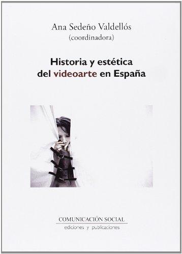 9788492860456: Historia y Estaetica del Videoarte En Espaana