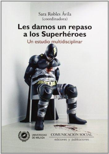 9788492860654: Les damos un repaso a los Superhéroes: Un estudio multidisciplinar