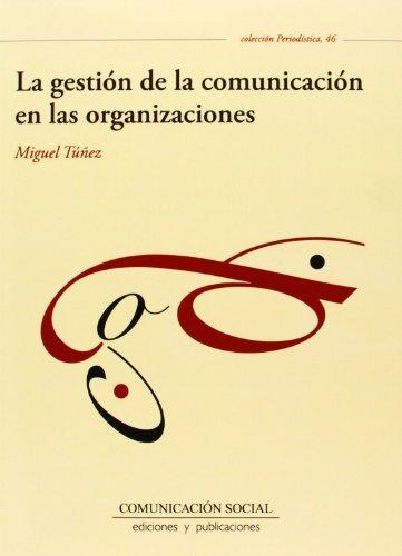 9788492860937: La gestión de la comunicación en las organizaciones (Periodística)
