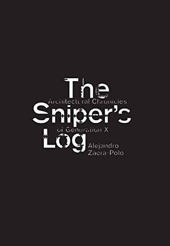 9788492861224: The Sniper's Log: Architectural Chronicles of Generation-X