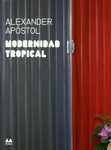 9788492861309: Modernidad Tropical (Coleccion Arte Arquitectura AA MUSAC)