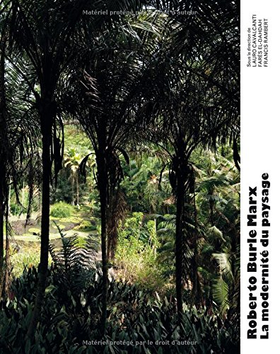 9788492861682: Roberto Burle Marx: The Modernity of Landscape (French Ed.)