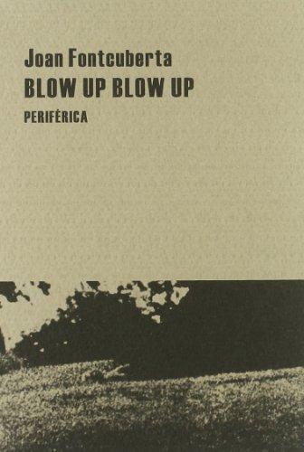 9788492865147: Blow Up Blow Up (Pequeños tratados)
