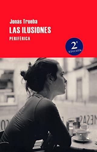 9788492865734: Las Ilusiones (Largo recorrido)