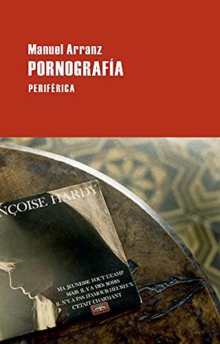 Pornografía (Largo recorrido): Arranz, Manuel [Autor]