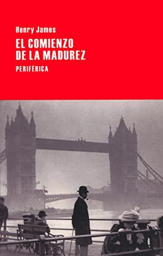 EL COMIENZO DE LA MADUREZ: JAMES, HENRY