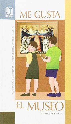 9788492868636: Me gusta el museo : guía infantil de visita del Museo de Bellas Artes de Sevilla