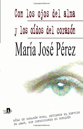 9788492869367: Con los ojos del alma y los oídos del corazón (Spanish Edition)