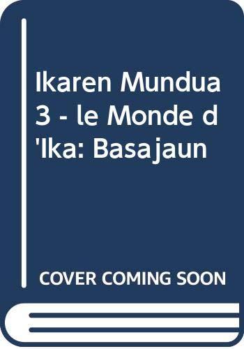 9788492870820: Ikaren Mundua 3 - le Monde d'Ika: Basajaun