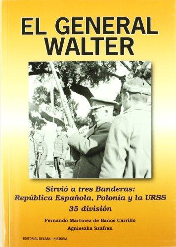 9788492888061: General Walter, El (Historia Delsan)