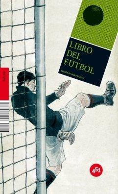 9788492891047: Libro del futbol / Soccer Book: Y Otros Juegos De Pelota / and Other Ball Games (451.zip) (Spanish Edition)