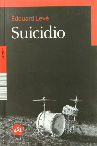 Suicidio / Suicide (451.Http://) (Spanish Edition) (8492891076) by Edouard Leve